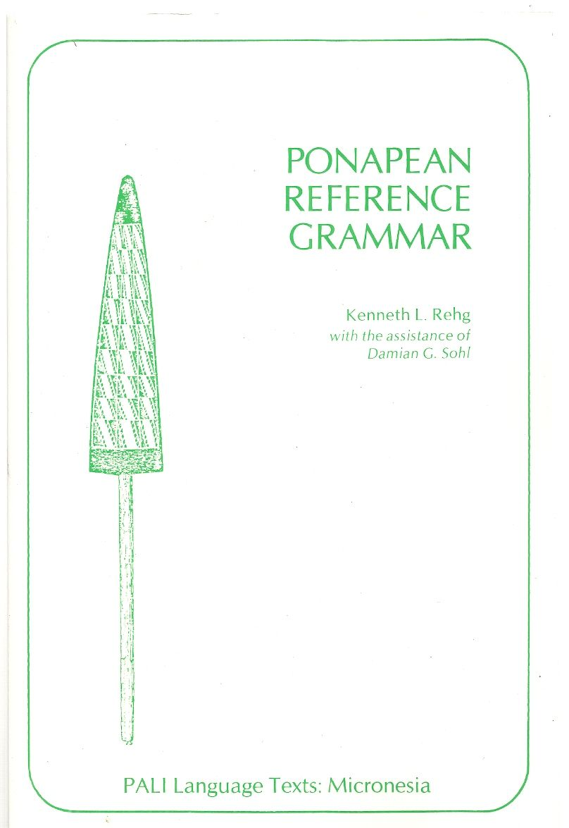 Ponapean Reference Grammar (PALI Language Texts_Micronesia), Rehg, Kenneth L.; Sohl, Damian G.